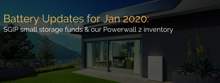 Battery Updates for January 2020: SGIP small storage funds & our Powerwall 2 inventory